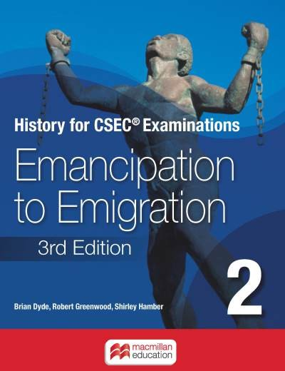 History for CSEC® Examinations Book 2: Emancipation to Emigration