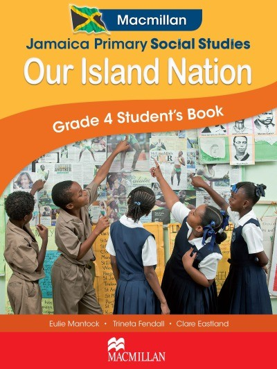 Jamaica Primary Social Studies: Our Island Nation: Grade 4 Student's Book
