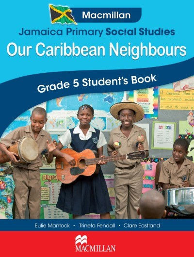 Jamaica Primary Social Studies: Our Caribbean Neighbours: Grade 5 Student's Book
