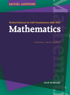 Worked Solutions for CSEC® Examinations 2006-2010: Mathematics