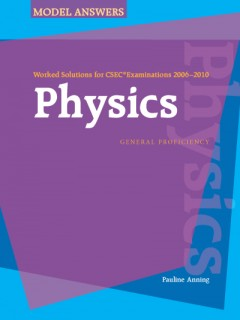 Worked Solutions for CSEC® Examinations 2006-2010: Physics