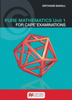 Maths for CAPE® Examinations Volume 1