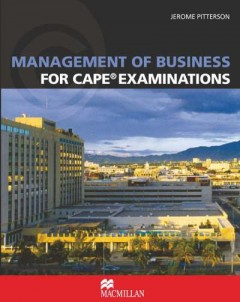 Management of Business for CAPE® Examinations