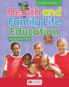 Health and Family Life Education Student's Book 5