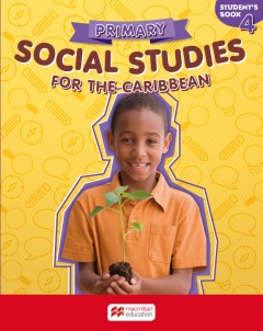 Primary Social Studies for the Caribbean Student's Book 4